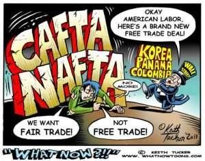 Fair trade, not free trade. By Keith Tucker - WhatNowToons.com