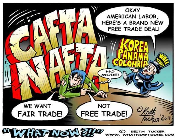 Fair trade, not free trade. By Keith Tucker - WhatNowToons.com