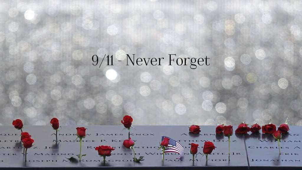 September 11, 2001 - Never Forget
